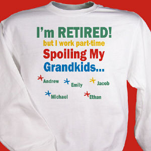 I'm Retired... Spoiling my Grandkids Sweatshirt | Grandparents T Shirts