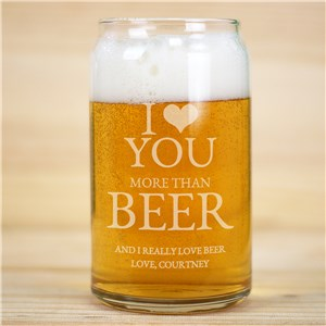 Personalized I Love You More Than...Beer Can glass | Romantic Home