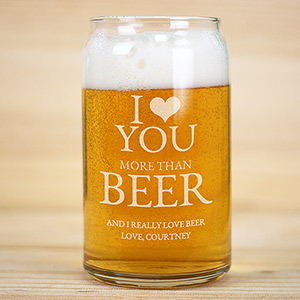 Personalized I Love You More Than Beer Can Glass