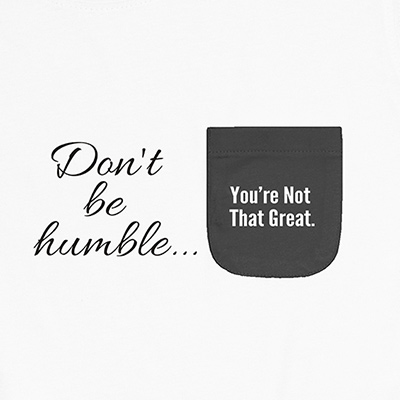Don't Be Humble Ladies Pocket T-Shirt LPT311216X