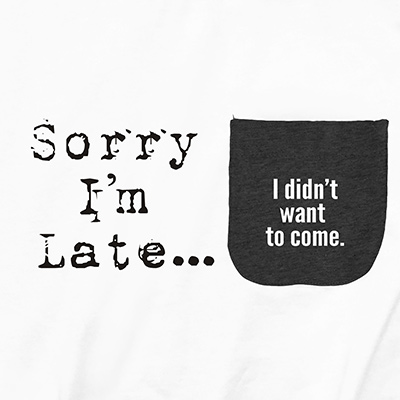 Sorry I'm Late Pocket T-Shirt PT311223X