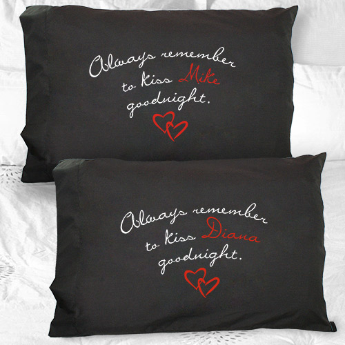 Personalized Always Remember To Kiss Goodnight Pillowcase 83021320BK