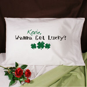 Wanna Get Lucky Personalized Pillowcase