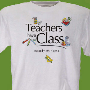 Teacher's Have Class T-shirt