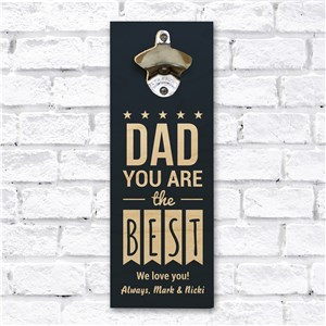 Personalized You Are The Best Wall Bottle Opener | Bar Gifts For Dad