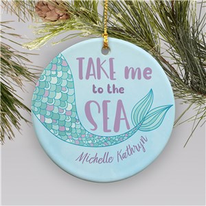 Take Me To The Sea Ornament | Personalized Mermaid Ornament