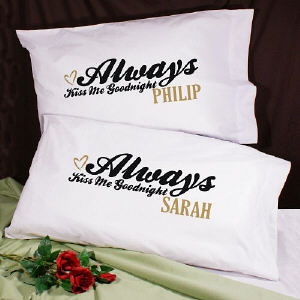 Always Kiss Me Goodnight Custom Pillowcases