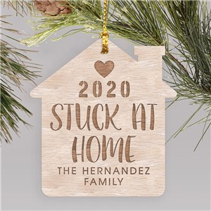 Engraved Stuck At Home Wood Cut Ornament