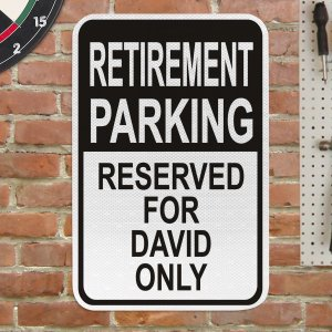 Retirement Parking  Only Personalized Sign