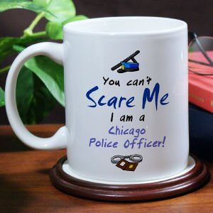 Can't Scare Me Police Officer Coffee Mug