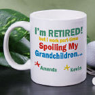 I'm Retired... Spoiling my Grandkids Coffee Mug