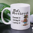 Retired and Loving It! Coffee Mug