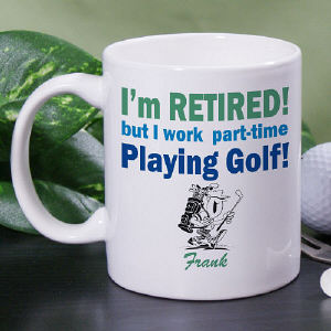 Retired...Part-Time Golfer Coffee Mug