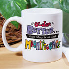 Older is Better Coffee Mug