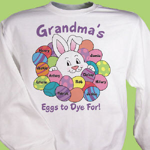 To Dye For Personalized Easter Shirt