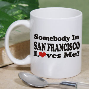 Somebody Loves Me In... Personalized Coffee Mug