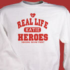 Real Life Heroes -  Personalized Nurse Sweatshirt
