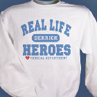 Real Life Heroes -  Personalized Medical Sweatshirt