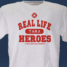 Real Life Heroes - Firefighter T-shirt