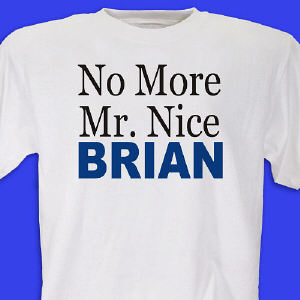No More Mr. Nice T-Shirt