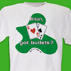 got bullets? T-Shirt