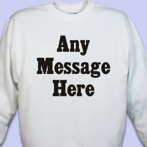 Standard Message Custom Sweatshirt