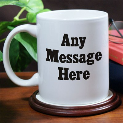 Personalized Message Coffee Mug