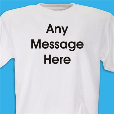 Personalized Message T-Shirts
