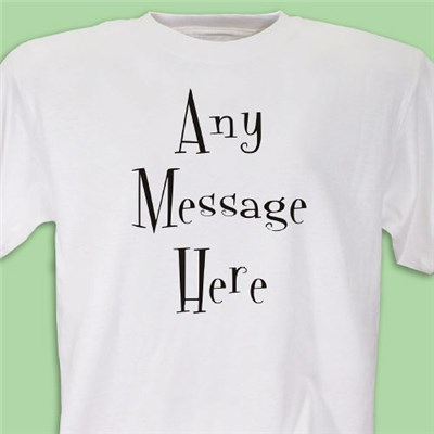 Personalized Any Message Tee Shirt