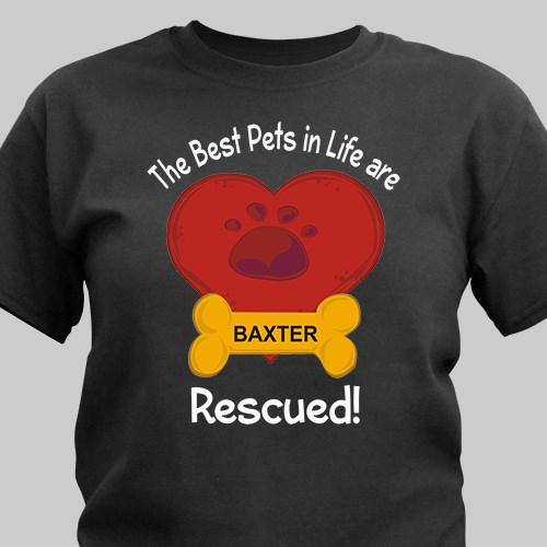 Personalized Best Pets are Rescued T-Shirt 36634X