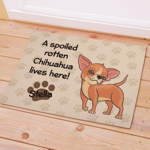 Personalized Chihuahua Spoiled Here Doormat 8316641CH7X