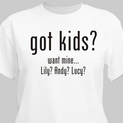got kids? Personalized Mom T-Shirt
