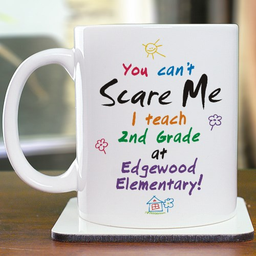 Can't Scare Me Teacher Coffee Mug
