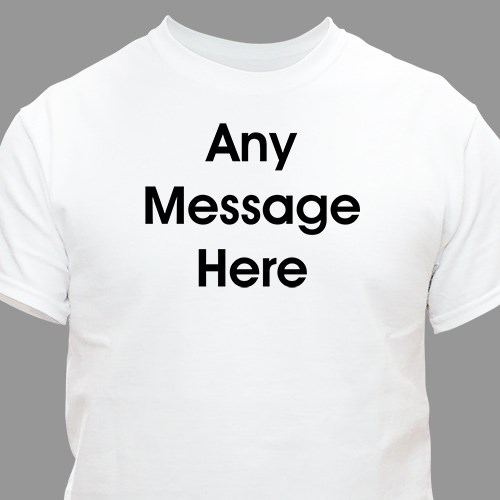 Custom Printed Block Message T-Shirt