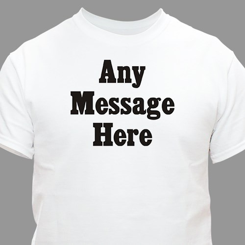 Standard Message Custom T-Shirt