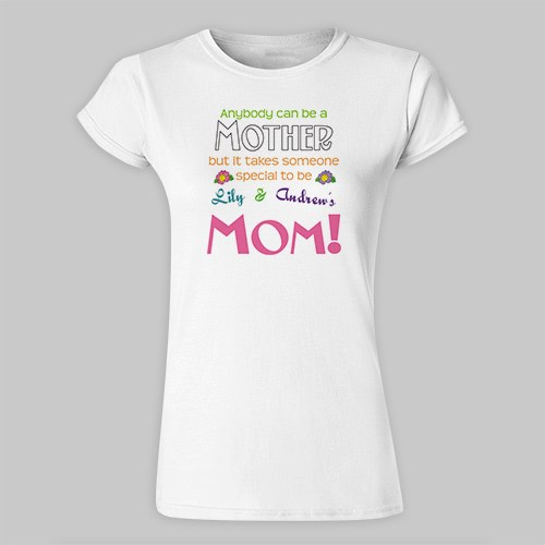 Anybody Can Be A Mother Personalized Ladies' Fitted T-Shirt | T Shirt For Mom