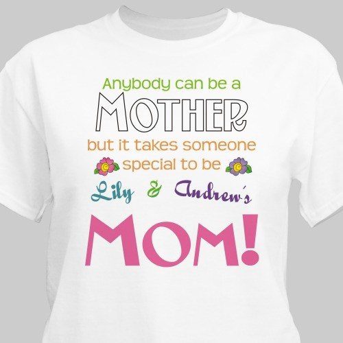 Anybody Can Be A Mother Personalized T-Shirt | Mommy Shirt