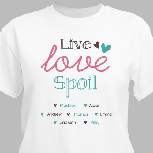 Live, Love & Spoil Personalized T-Shirt 39623X